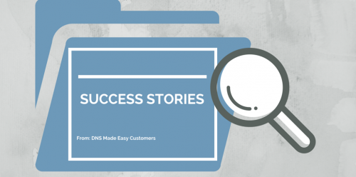 ! DNS Made Easy Client Success Stories