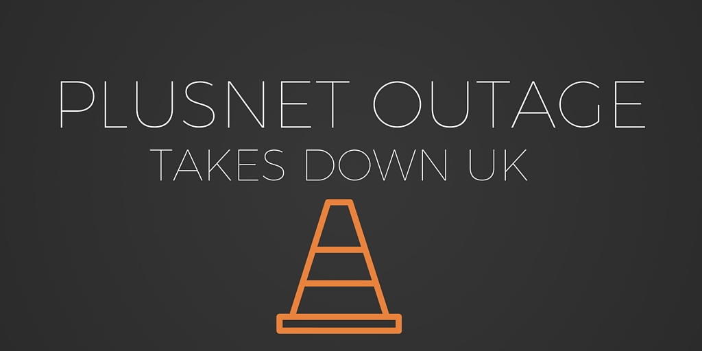 Plusnet Outage Takes Down UK