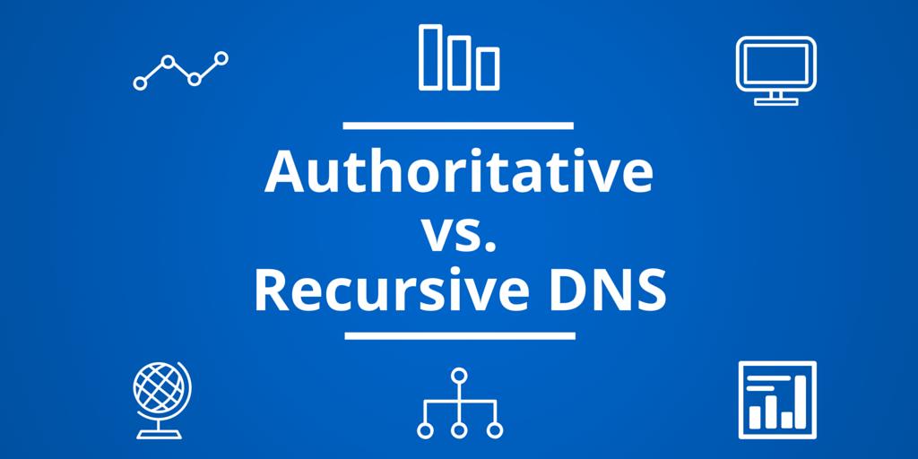Authoritative vs. Recursive DNS